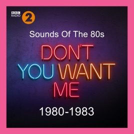 ‎Sounds of the 80s – Don't You Want Me (1980-1983) by Various Artists