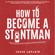 Jesse La Flair - How to Become a Stuntman: The Ultimate Guide to Quitting Your Boring Job and Living the Dream (Unabridged)