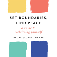 Nedra Glover Tawwab - Set Boundaries, Find Peace: A Guide to Reclaiming Yourself (Unabridged) artwork