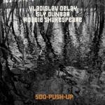 Vladislav Delay, Sly Dunbar, & Robbie Shakespeare - (512)