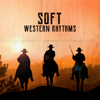 Whiskey Country Band & Wild West Music Band - Soft Western Rhythms: Best Instrumental Country Music, Easy Listening, Top 100  artwork