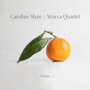 Caroline Shaw: Orange - Attacca Quartet - Attacca Quartet