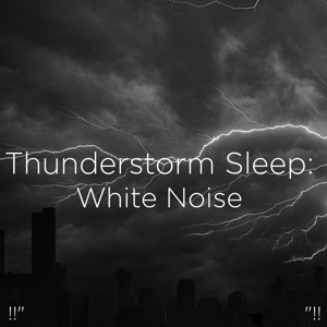 "Thunderstorms & Thunder Storms & Rain Sounds - !!"" Thunderstorm Sleep White Noise ""!!"