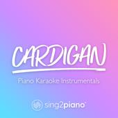 Free Download Cardigan (Higher Key) [Originally Performed by Taylor Swift] [Piano Karaoke Version].mp3