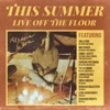This Summer: Live off the Floor by Alessia Cara