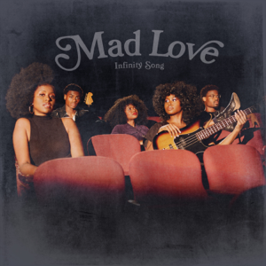 Infinity Song - Mad Love
