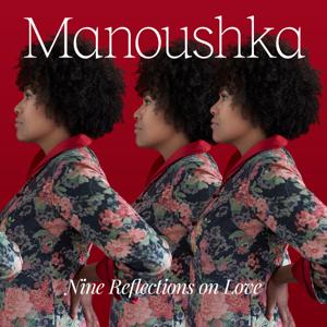 Manoushka - Nine Reflections on Love