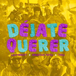 descargar bajar mp3 Déjate Querer (feat. Trapical Minds) Lalo Ebratt, Sebastián Yatra & Yera