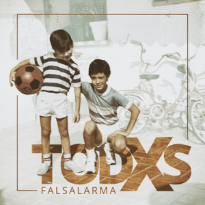 Falsalarma - Todxs