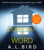 Don't Say a Word - A. L. Bird Cover Art