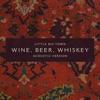 Wine Beer Whiskey Acoustic Version Single