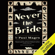 Paul Magrs - Never the Bride (Unabridged)