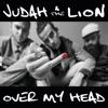 Judah & The Lion - Over my head Song Lyrics