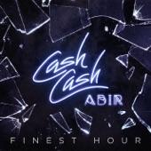 Cash Cash - Finest Hour (feat. Abir)