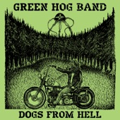 Green Hog Band - Dogs from Hell