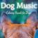 Dog Music Dreams, Relaxmydog & Relax My Puppy - Dog Music - Calming Sounds for Dogs: Relaxation and Sleeping Music for Pets