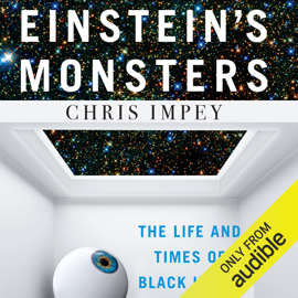 Einstein's Monsters: The Life and Times of Black Holes (Unabridged) audiobook