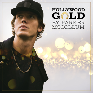 Parker McCollum - Hollywood Gold - EP