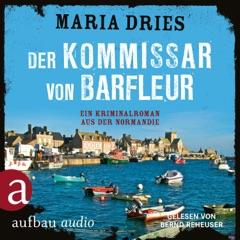 Der Kommissar von Barfleur - Kommissar Philippe Lagarde - Ein Kriminalroman aus der Normandie, Band 1