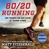 Matt Fitzgerald - 80/20 Running: Run Stronger and Race Faster by Training Slower  artwork