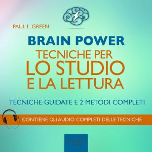Brain Power: Tecniche per lo studio e la lettura