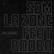La zone (feat. Booba) - SDM