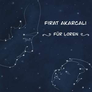 Fırat Akarcalı - Für Loren