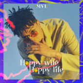 Happy Wife Happy Life - MVL, F.HERO & Mindset