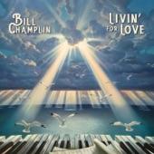 Bill Champlin - Livin' For Love