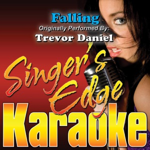 Singer's Edge Karaoke - Falling (Originally Performed by Trevor Daniel) [Instrumental]