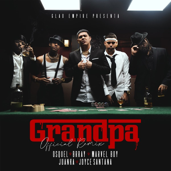 Grandpa (Remix) [feat. Juanka & Joyce Santana] - Single