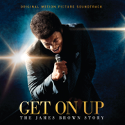 Get On Up: The James Brown Story (Original Motion Picture Soundtrack) - James Brown