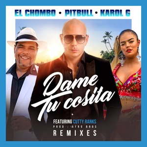 Dame Tu Cosita (feat. Cutty Ranks) [Remixes] - Single Mp3 Download