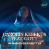 Carolin Kebekus - Im Namen der Mutter (feat. Gott) Grafik