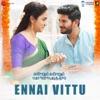 """Ennai Vittu (From """"Kannum Kannum Kollaiyadithaal"""") - Single"""