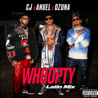 Whoopty (Latin Mix) [feat. Anuel AA and Ozuna] - CJ