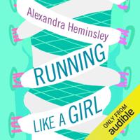 Alexandra Heminsley - Running Like a Girl (Unabridged) artwork