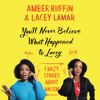 Amber Ruffin & Lacey Lamar - You'll Never Believe What Happened to Lacey  artwork