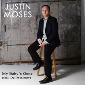 Justin Moses - My Baby's Gone (feat. Del McCoury)