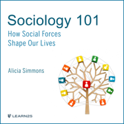 Sociology 101: How Social Forces Shape Our Lives