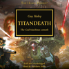 Guy Haley - Titandeath: The Horus Heresy, Book 53 (Unabridged)  artwork