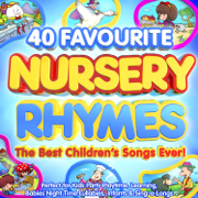 40 Favourite Nursery Rhymes: The Best Children's Songs Ever! - Various Artists