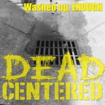 DeadCentered - Through the Gutter