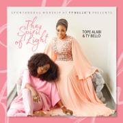 The Spirit of Light - Tope Alabi & Ty Bello