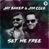 Jay Baker - Set Me Free (feat. Jim Cole) artwork