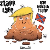 StaRR Lyfe - Bye Donald Trump