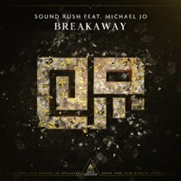 Breakaway - SOUND RUSH - MICHAEL JO