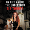 Tia Torres - My Life Among the Underdogs artwork