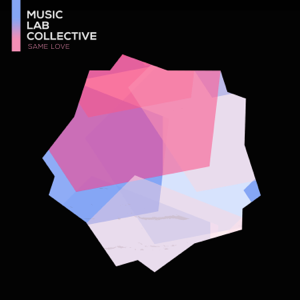 Music Lab Collective - Same Love