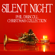 Silent Night - the Phil Driscoll Christmas Collection - Phil Driscoll